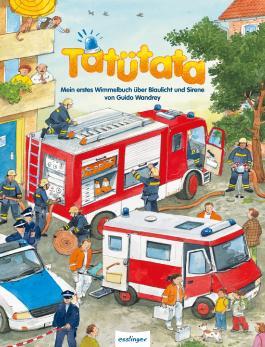 Mein erstes Wimmelbuch: Tatütata – Mein erstes Wimmelbuch über Blaulicht und Sirene