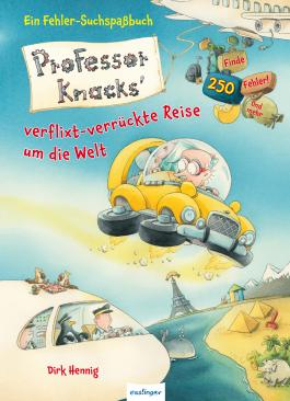 Professor Knacks' verflixt-verrückte Reise um die Welt