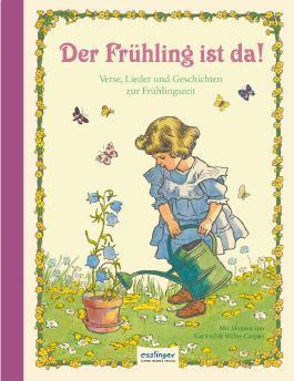 Der Frühling ist da!, Verse, Lieder und Geschichten zur Frühlingszeit