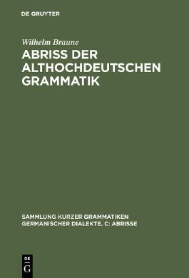 Abriß der althochdeutschen Grammatik mit Berücksichtigung des Altsächsischen