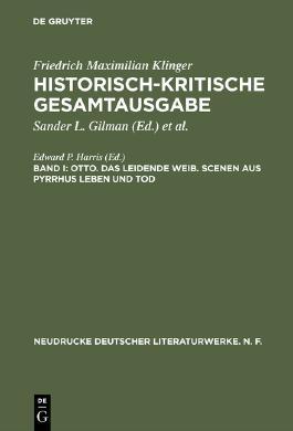Werke. Historisch-kritische Gesamtausgabe / Otto. Das leidende Weib. Scenen aus Pyrrhus Leben und Tod