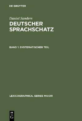 Sanders, Daniel: Deutscher Sprachschatz / Systematischer Teil