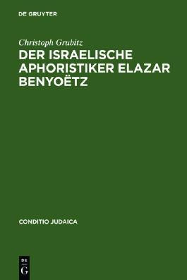 Der israelische Aphoristiker Elazar Benyoëtz