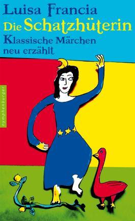 Die Schatzhüterin: Klassische Märchen neu erzählt