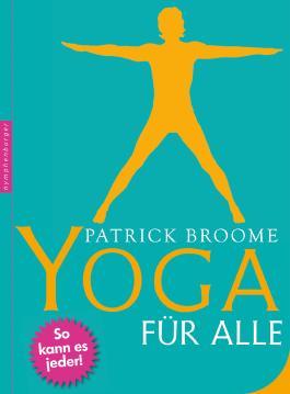 Yoga für alle: So kann es jeder