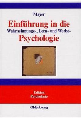 Einführung in die Wahrnehmungs-, Lern- und Werbepsychologie