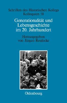 Generationalität und Lebensgeschichte im 20. Jahrhundert