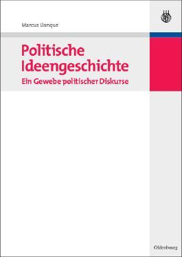 Politische Ideengeschichte – Ein Gewebe politischer Diskurse