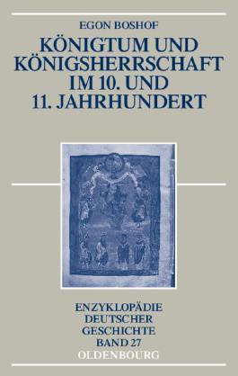 Königtum und Königsherrschaft im 10. und 11. Jahrhundert