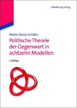 Politische Theorie der Gegenwart in fünfzehn Modellen