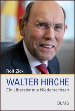 Walter Hirche - Ein Liberaler aus Niedersachsen