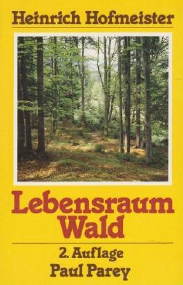 Lebensraum Wald. Ein Weg zum Kennenlernen von Pflanzengesellschaften und ihrer Ökologie