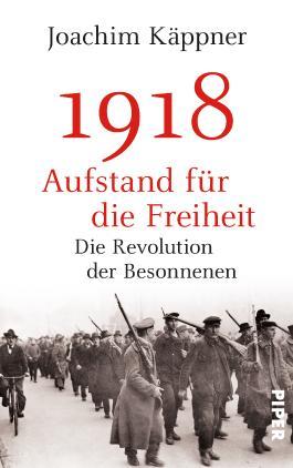 1918 – Aufstand für die Freiheit