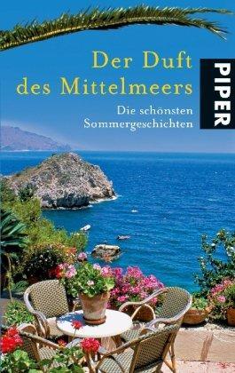 Der Duft des Mittelmeers: Die schönsten Sommergeschichten