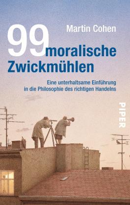 99 moralische Zwickmühlen