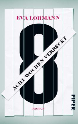 Acht Wochen verrückt (German Edition)
