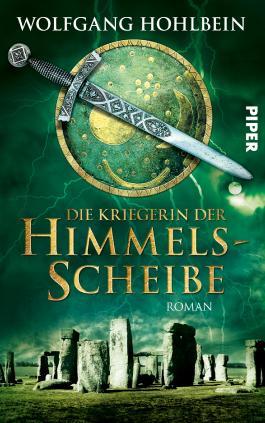 Die Kriegerin der Himmelsscheibe: Roman (Die Himmelsscheiben-Saga 2)