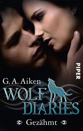 Wolf Diaries - Gezähmt: Wolf Diaries 1