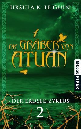 Die Gräber von Atuan: Der Erdsee-Zyklus 2