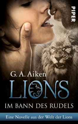 Im Bann des Rudels: Eine Novelle aus der Welt der Lions