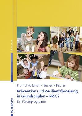 Prävention und Resilienzförderung in Grundschulen PRiGS