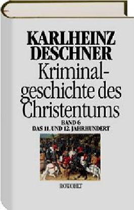 Kriminalgeschichte des Christentums 6
