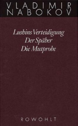 Lushins Verteidigung / Der Späher / Die Mutprobe