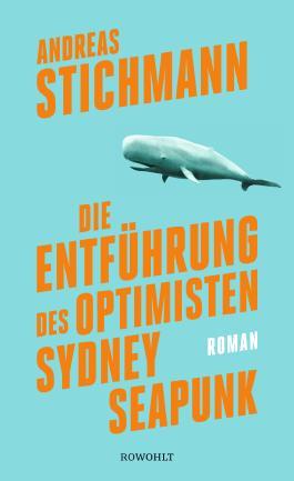 Die Entführung des Optimisten Sydney Seapunk