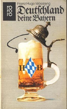 Deutschland deine Bayern. Die weiß-blaue Extrawurst.