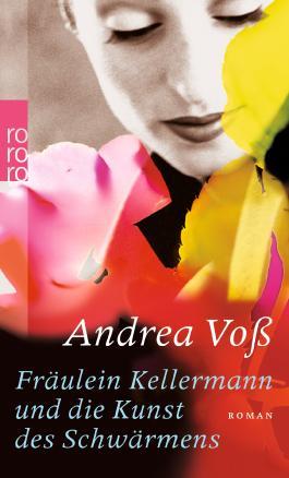 Fräulein Kellermann und die Kunst des Schwärmens