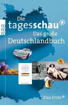 Die Tagesschau. Das große Deutschlandbuch