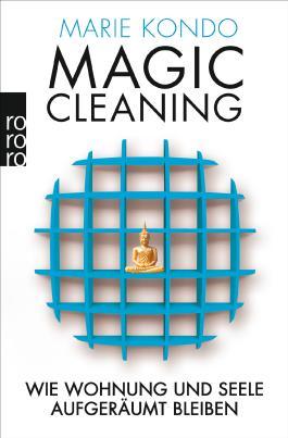 Magic Cleaning: Wie Wohnung und Seele aufgeräumt bleiben