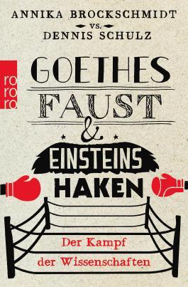 Goethes Faust und Einsteins Haken