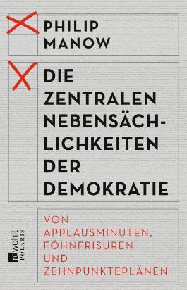 Die zentralen Nebensächlichkeiten der Demokratie