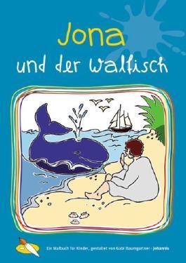 Jona und der Walfisch: Ein Malbuch für Kinder