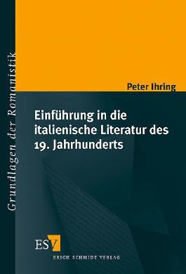 Einführung in die italienische Literatur des 19. Jahrhunderts