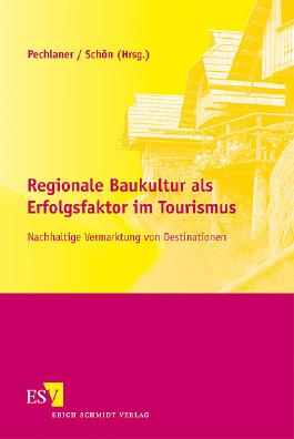 Regionale Baukultur als Erfolgsfaktor im Tourismus