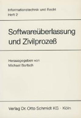 Softwareüberlassung und Zivilprozess