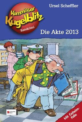 Kommissar Kugelblitz, Band 20 - Die Akte 2013