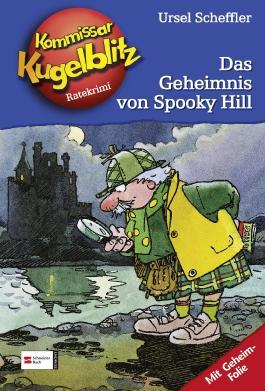 Kommissar Kugelblitz, Band 23 - Das Geheimnis von Spooky Hill