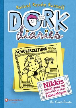 DORK Diaries: Nikkis (nicht ganz so) guter Rat in allen Lebenslagen