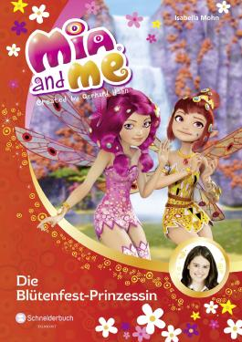 Mia and me: Die Blütenfest-Prinzessin