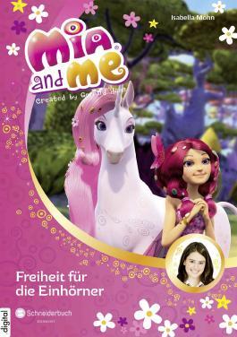 Mia and me, Band 13: Freiheit für die Einhörner