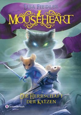 Mouseheart - Die Herrschaft der Katzen