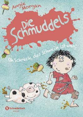 Die Schmuddels - Oh Schreck, das Schwein ist weg!