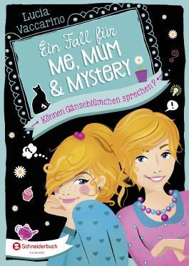 Ein Fall für Me, Mum & Mystery - Können Gänseblümchen sprechen?