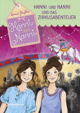 Hanni und Nanni - Hanni und Nanni und das Zirkusabenteuer