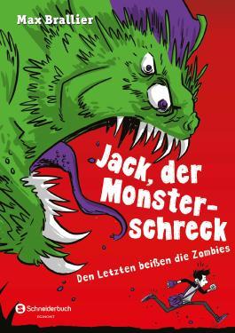 Jack, der Monsterschreck - Den Letzten beißen die Zombies