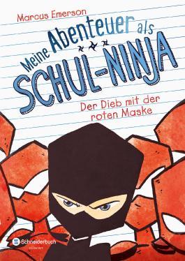 Meine Abenteuer als Schul-Ninja - Der Dieb mit der roten Maske