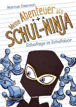 Meine Abenteuer als Schul-Ninja - Sabotage im Schullabor